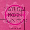 [Pre] Teentop : 6th Mini Album - Natural Born TEEN TOP (Passion Ver)