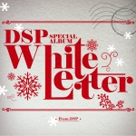 [Pre] DSP Friends : Special Album - White Letter (Kara,Rainbow)