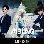 [Pre] Mblaq : 8th Mini Album - MIRROR