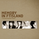 [Pre] FT Island : Remake Album - Memory in FTISLAND