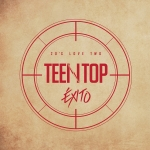 [Pre] Teentop : TEENTOP 20's LOVE TWO EXITO +Poster