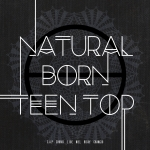 [Pre] Teentop : 6th Mini Album - Natural Born TEEN TOP (Dream Ver)