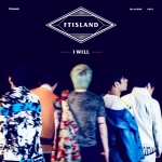 [Pre] FT Island : 5th Album - I Will